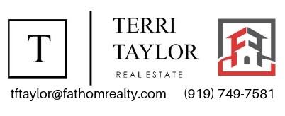 Terri Taylor Real Estate, tftaylor@fathomrealty.com, 919-749-7581